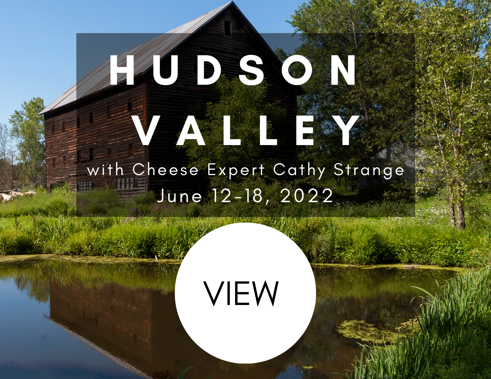 Hudson Valley culinary tour June 12-18, 2022