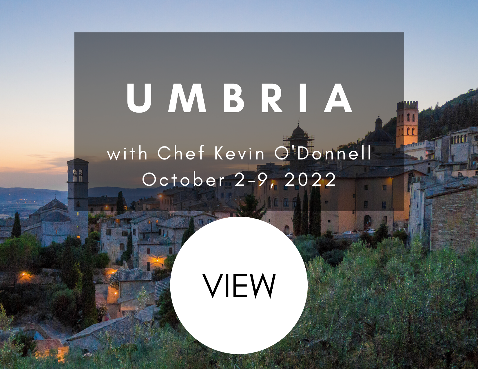 Umbria with Chef Kevin O'Donnell Oct 2-9 2022